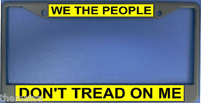 we the people dont tread on me sign military metal black license plate frame - Don T Tread On Me License Plate Frame