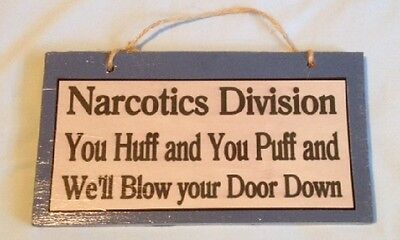 "Handcrafted Wooden Funny Police Sign Narcotics Division ""You Huff and You Puff"""
