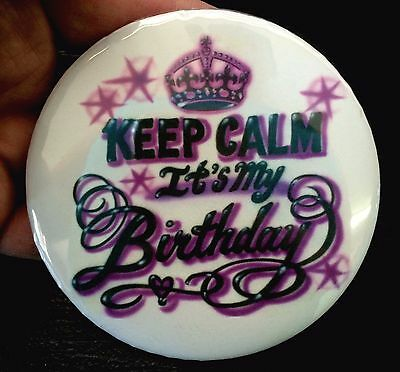"""Violet Purple *KEEP CALM IT'S MY BIRTHDAY*  PIN-BACK BUTTON- LARGE 3.5"""" DIAMETER"""