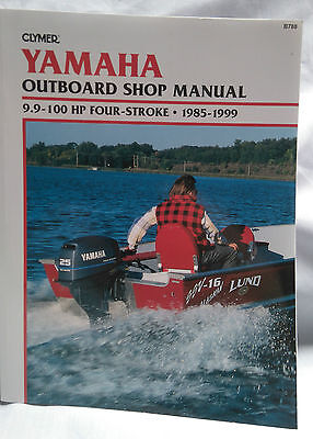 Yamaha Outboard Shop Manual 9.9 - 100HP 4 Stroke 1985 - 1999 pub by Clymer