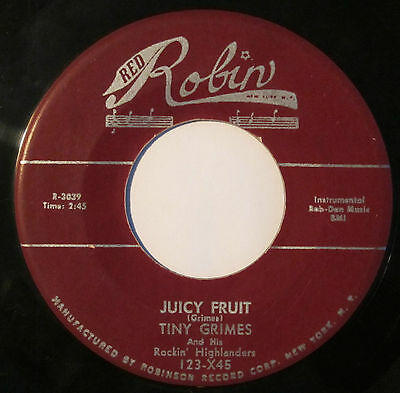 Tiny Grimes And His Rockin' Highlanders : Juicy Fruit (Rare Blues 45) Red Robin