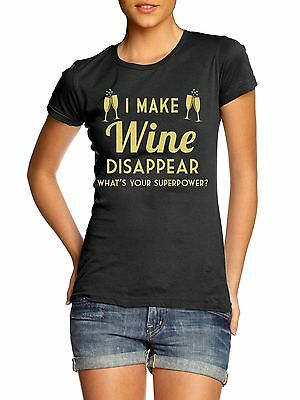 I Make Wine Disappear Ladies T Shirt Womens Bottle Red White Rose Mum Funny Idea
