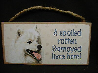 SAMOYED A Spoiled Rotten DOG wood SIGN wall hanging wooden PLAQUE puppy NEW