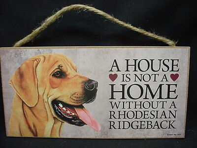 RHODESIAN RIDGEBACK A House Is Not Home DOG wood SIGN wall hanging PLAQUE puppy