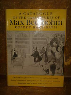 A CATALOGUE OF THE CARICATURES OF MAX BEERBOHM Rupert Hart-Davis 1972