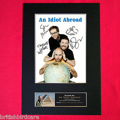 AN IDIOT ABROAD Mounted Signed Photo Reproduction Autograph Print A4 106