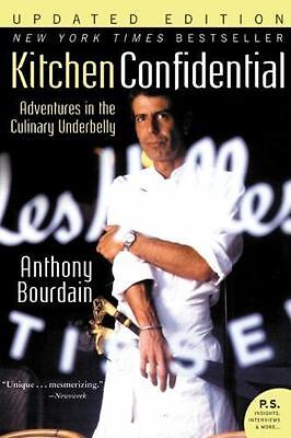 Kitchen Confidential: Adventures in the Culinary Underbelly by Anthony Bourda...