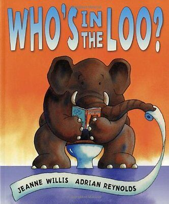 Who's in the Loo? By Jeanne Willis, Adrian Reynolds. 9781842706985