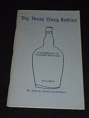 "VTG ""Dig Those Crazy Bottles Pioneer Bottles Prices Don & June Kauffman 1966"