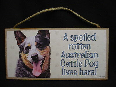 AUSTRALIAN CATTLE DOG  A Spoiled Rotten PICTURE SIGN wood HANGING PLAQUE puppy