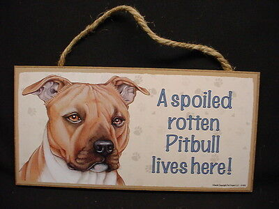 PITBULL A Spoiled Rotten DOG SIGN wood WALL PLAQUE Tan Brown Pit Bull puppy NEW