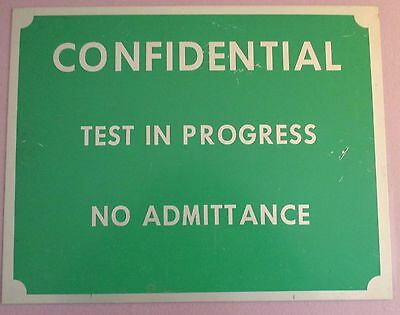 """Mid Century Metal Sign Confidential"""" Test In Progress No Admittance"""