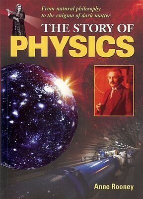 The Story of Physics New Paperback Book Anne Rooney