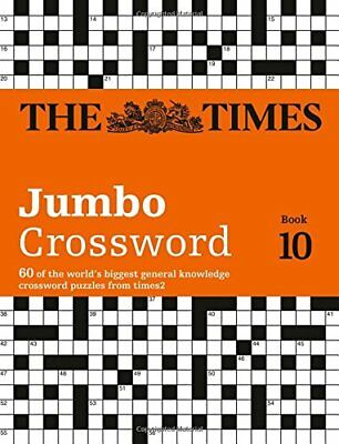 The Times 2 Jumbo Crossword Book 10 : 60 of the World's Biggest Puzzles from the