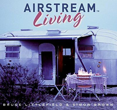 Airstream Living-Bruce Littlefield, Simon Brown