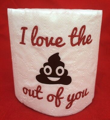 Love The Poop Out Of You Gag Gift Toilet Paper~Emoji~Anniversary~Valentine's Day