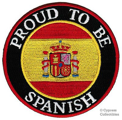 PROUD TO BE SPANISH embroidered iron-on PATCH SPAIN FLAG Reino de España EMBLEM