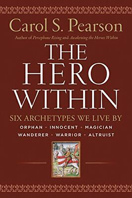 The Hero within: Six Archetypes We Live by-Carol S. Pearson