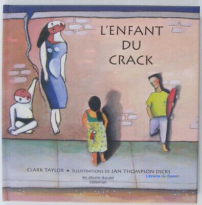 L'enfant du crack Clarl Taylor Jan Thompson Dicks (Illustrations) 1996