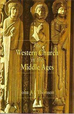 The Western Church in the Middle Ages by John A. F. Thomson (1998, Paperback)