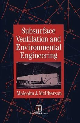 Subsurface Ventilation and Environmental Engineering by Malcolm J. McPherson...