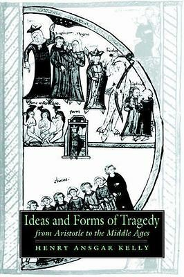 Ideas and Forms of Tragedy from Aristotle to the Middle Ages 18 by Henry...