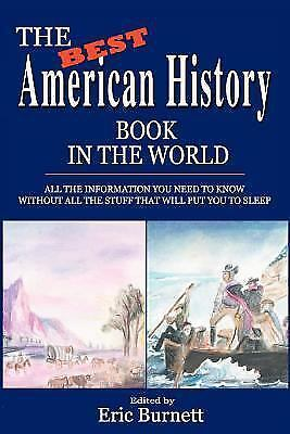 The Best American History Book in the World : All the Information You Need to...