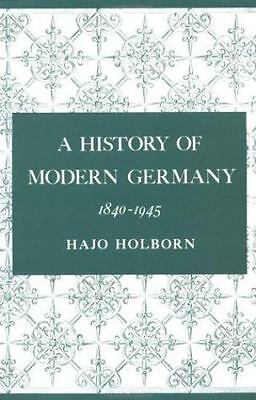 A History of Modern Germany, 1840-1945 Vol. 3 by Hajo Holborn (1982, Paperback)