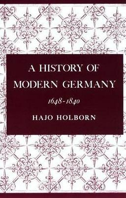 A History of Modern Germany, 1648-1840 Vol. 2 by Hajo Holborn (1982, Paperback)