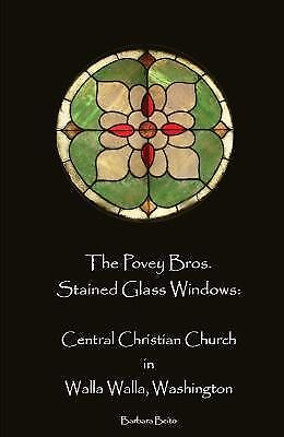 The Povey Bros. Stained Glass Windows : Central Christian Church in Walla...