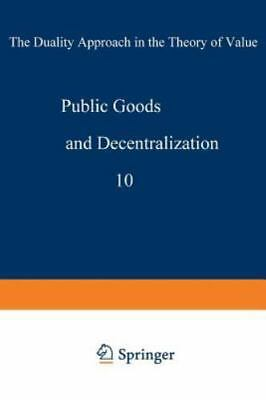 Public Goods and Decentralization : The Duality Approach in the Theory of...
