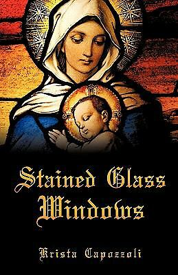 Stained Glass Windows by Krista Capozzoli (2011, Paperback)