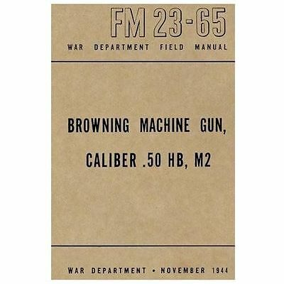 Browning Machine Gun, Caliber . 50 HB, M2 : War Department Field Manual FM...