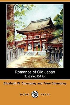 Romance of Old Japan by Elizabeth W. Champney and FrFre Champney (2008,...