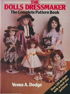The Dolls' Dressmaker - The Complete Pattern Book,Venus Dodge