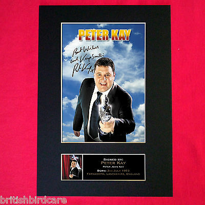 PETER KAY Mounted Signed Photo Reproduction Autograph Print A4 323