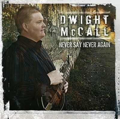 Dwight McCall - Never Say Never Again [New CD]