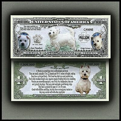 Westie White Terrier  Dog Million Dollar Bill Play Money