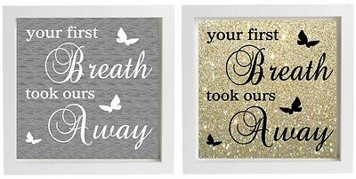 Vinyl Sticker DIY Box Frame -YOUR FIRST BREATH TOOK OURS AWAY- add name and date