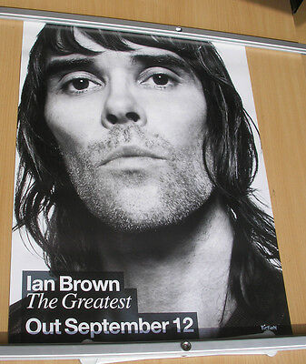 "IAN BROWN Greatest 29"" x 20"" original  poster 2005 STONE ROSES"