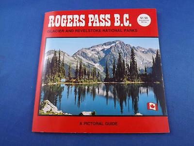 Rogers Pass British Columbia Pictoral Guide Book Glaciers Revelstoke Parks