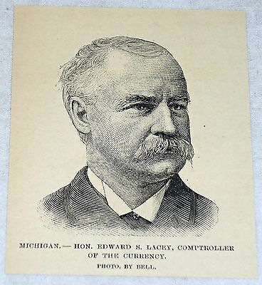 1889 magazine engraving ~ EDWARD S. LACEY, COMPTROLLER OF CURRENCY, MICHIGAN