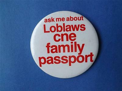 Loblaws Cne Family Passport Ticket Canadian National Ex Vintage Button Pin