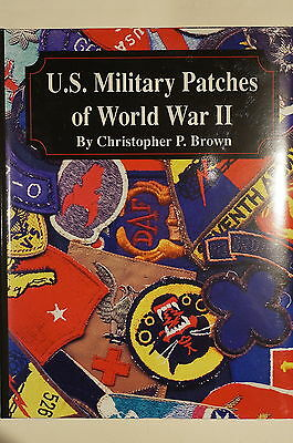 WW2 US Military Patches Of World War II by Christopher P. Brown Reference Book