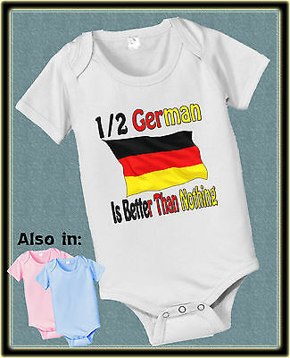 Half German Is Better Than Nothing Shirt Or Bodysuit Flag Nationality Tshirt