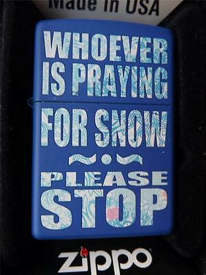 Zippo Lighter Whoever Is Praying For Snow Please Stop Canada Exclusive Blue New