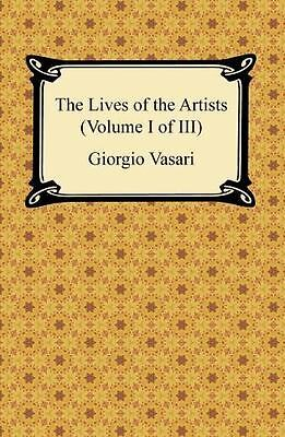 The Lives of the Artists (Volume I of III) by Giorgio Vasari (2015, Paperback...