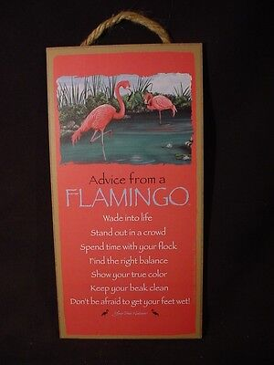 ADVICE FROM A FLAMINGO Wisdom Love 10 X 5 WOOD SIGN wall HANGING PLAQUE Bird