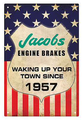 Jacobs Engine Brakes Tin Sign  Waking Up A Town Near You Since 1957 Tin Sign