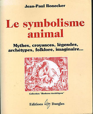 Livre: Jean-Paul Ronecker: le symbolisme animal. dangles. A.